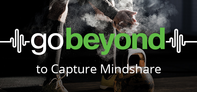 Go Beyond to Capture Mindshare - Lightspeed Marketing Communication