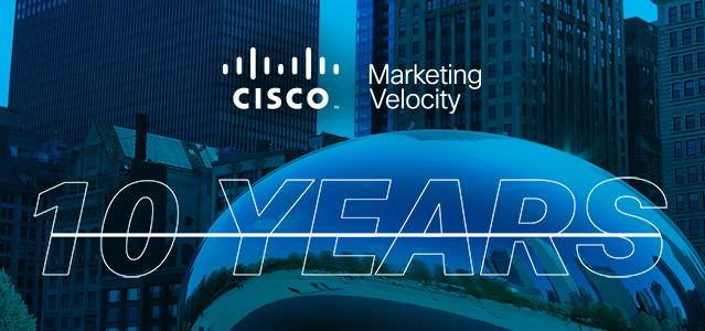Cisco Marketing Velocity 10 Years - Lightspeed Marketing Communications
