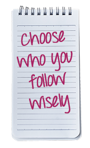 Choose who you follow wisely. - Lightspeed Marketing Communications